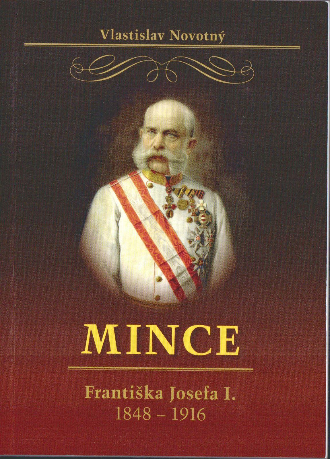 Katalog a ceník mincí Františka Josefa I./1848-1916/, V. Novotný