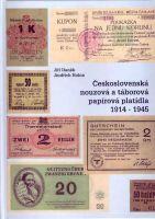Československá nouzová a táborová papírová platidla 1914-1945; J. Daněk, J. Holna