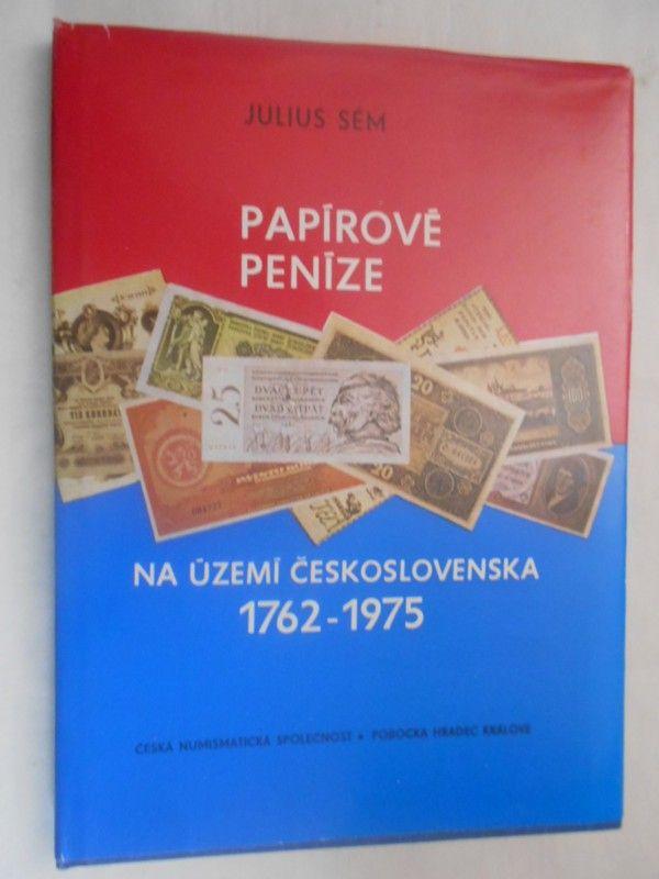 Papírové peníze na území Československa 1762-1975, Julius Sém (1977