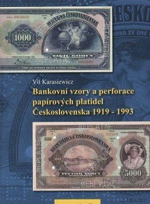 Bankovní vzory a perforace papírových platidel Československa 1919-1993(V. Karasiewicz), nová