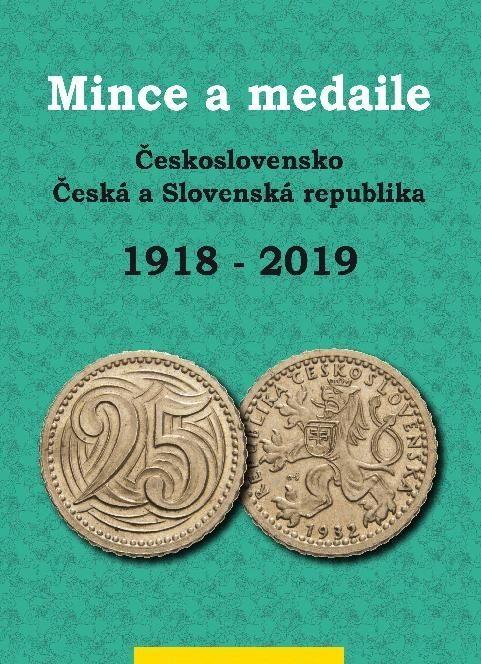 Katalog a ceník mincí a medailí Československa, České a Slovenské republiky 1918-2019, druhé vydání