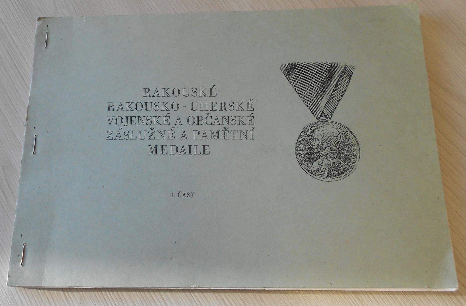 Rakousko-Uherské vojenské a občanské záslužné A pamětní medaile 1. část, cyklostyl