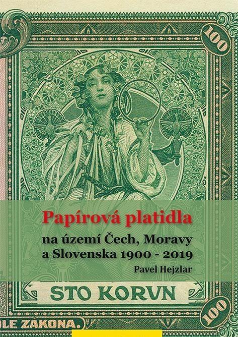 Papírová platidla na území Čech, Moravy a Slovenska 1900 - 2019, P. Hejzlar