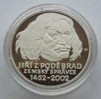 200 Kč(2002-Jiří z Poděbrad), stav PROOF, etue a certifikát