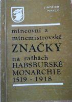 Mincovní a mincmistrovské značky na ražbách Habsburské monarchie 1519-1918, Jiří Marco