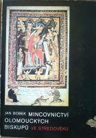 Mincovnictví olomouckých biskupů ve středověku, J. Bobek