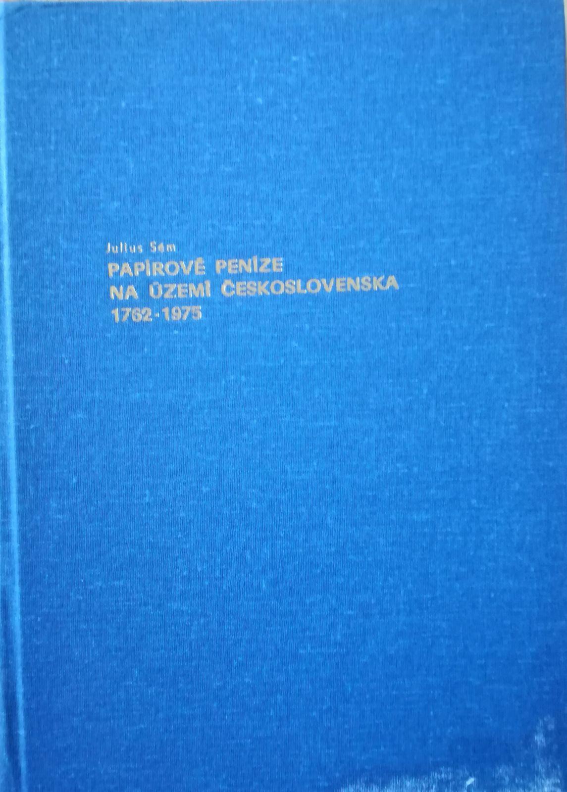 Papírové peníze na území Československa 1762-1975, Julius Sém (1977)