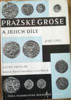 Pražské groše a jejich díly 1300-1547, J. Smolík
