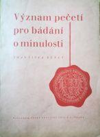 Význam pečetí pro bádání o minulosti, F. Beneš