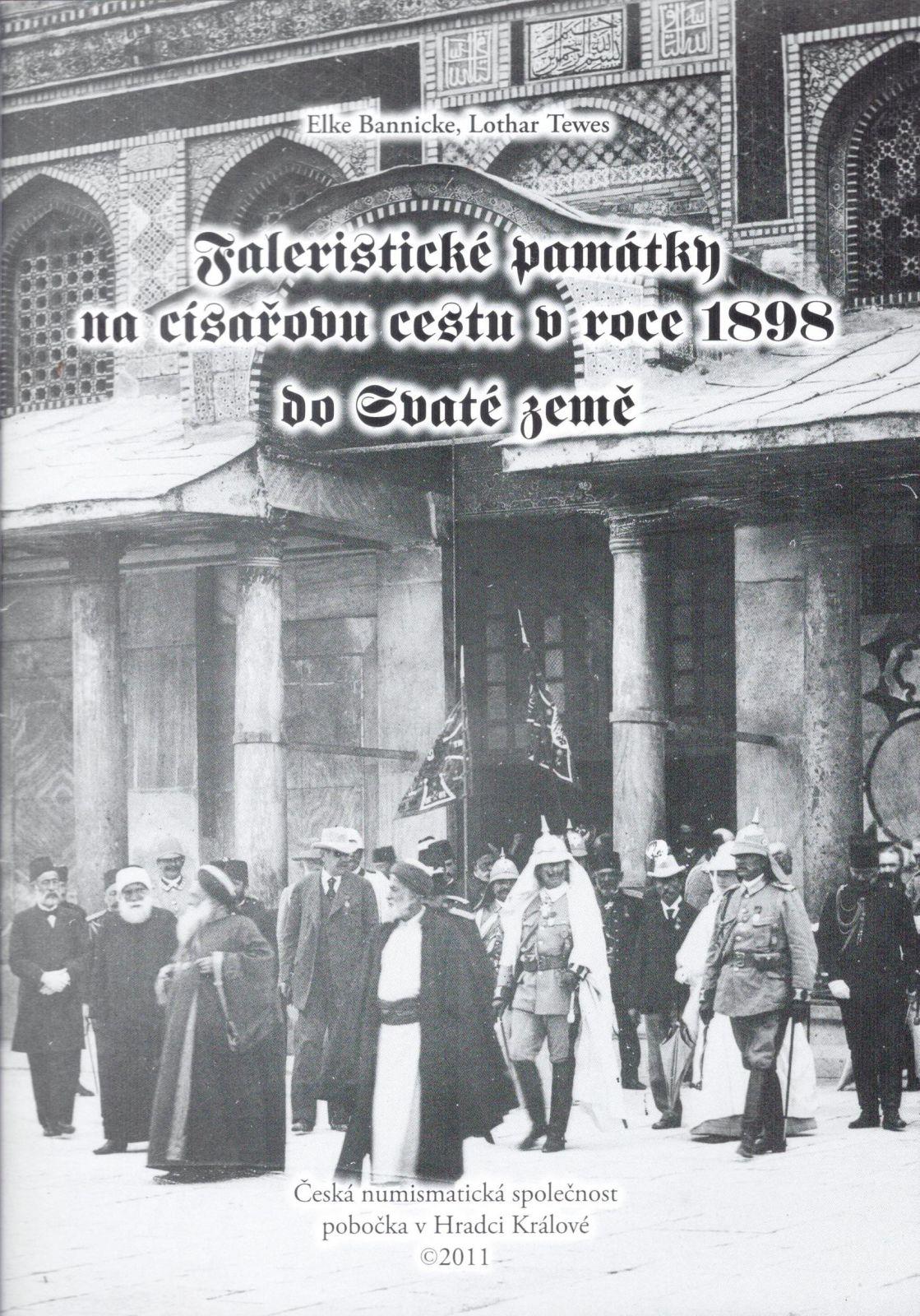 Faleristické památky na císařovu cestu v roce 1898 do Svaté země (2011), E.Bannicke a L.Tewes