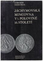 Jáchymovská mincovna v 1. polovině 16. století (1964), L. Nemeškal