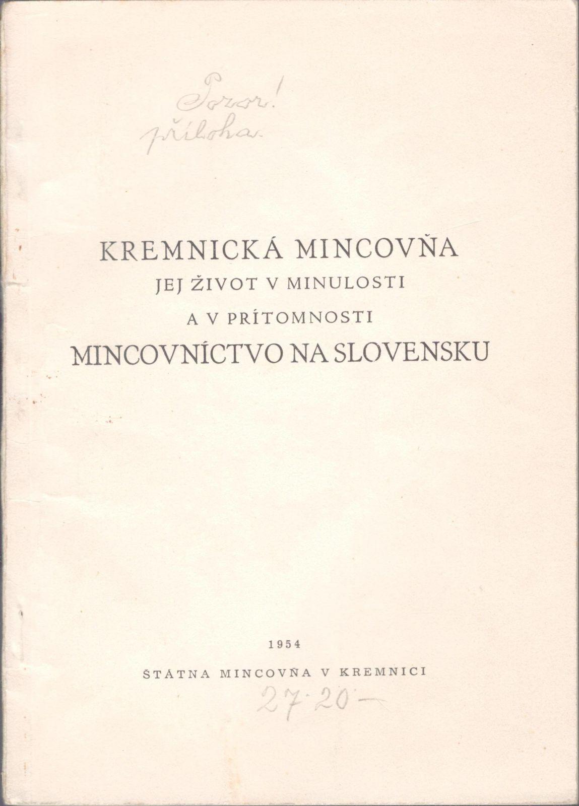 Kremnická mincovňa, jej život v minulosti a v prítomnosti, Mincovnictvo na Slovensku (1954)