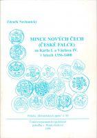 Mince nových Čech (České falce) za Kala I. a Václava IV. v letech 1356-1400 (1998), Z.Nechanický