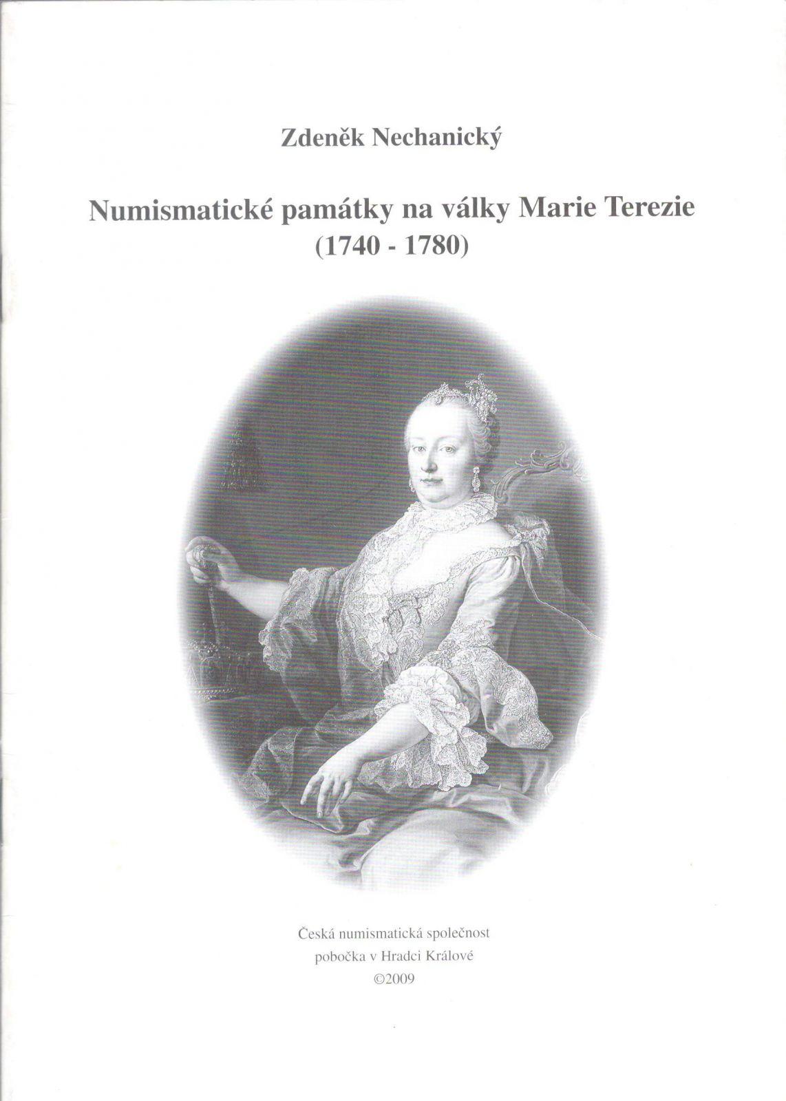 Numismatické památky na války Marie Terezie 1740-1780 (2009), Z.Nechanický