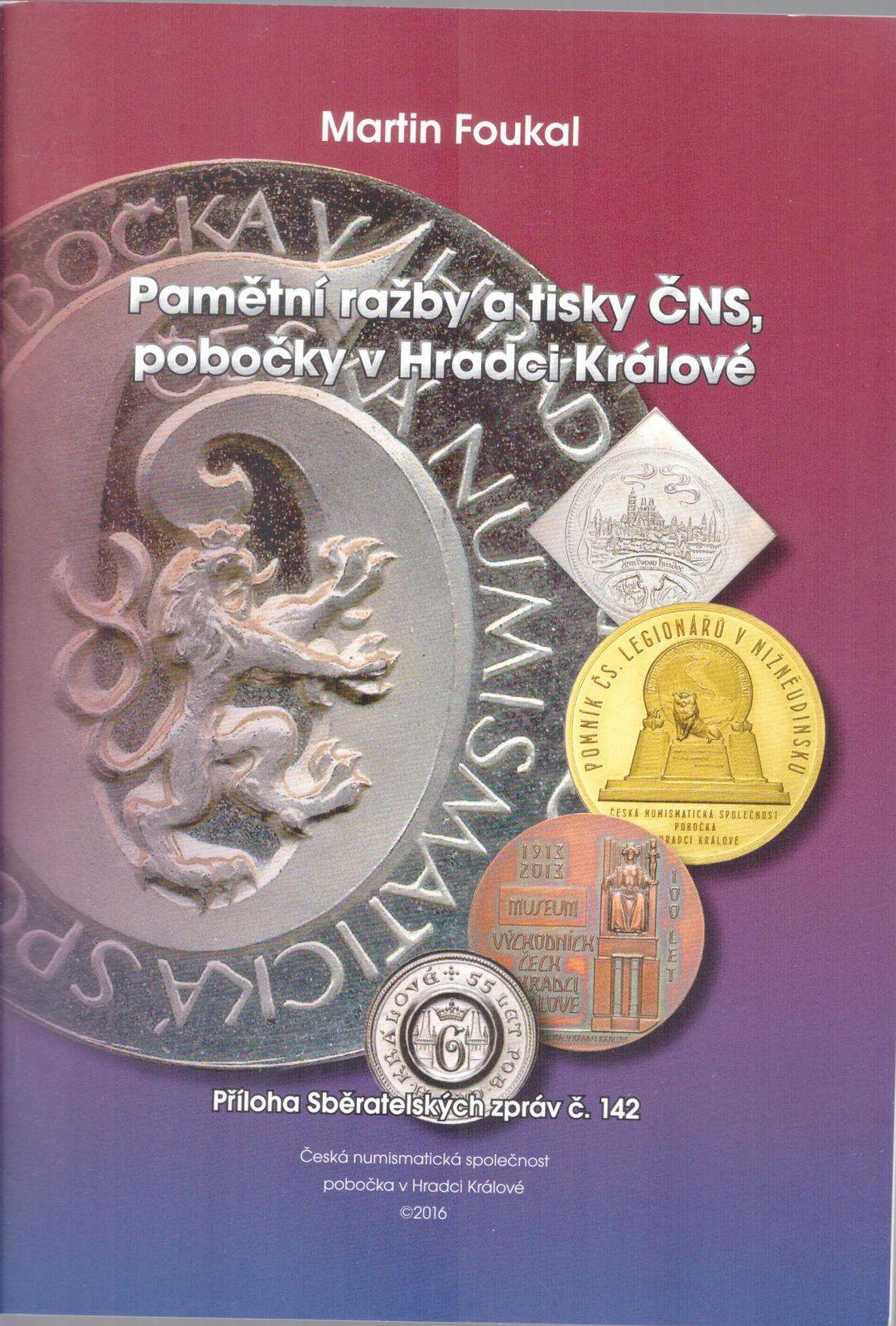 Pamětní ražby a tisky ČNS, pobočky v Hradci Králové (2016), M.Foukal