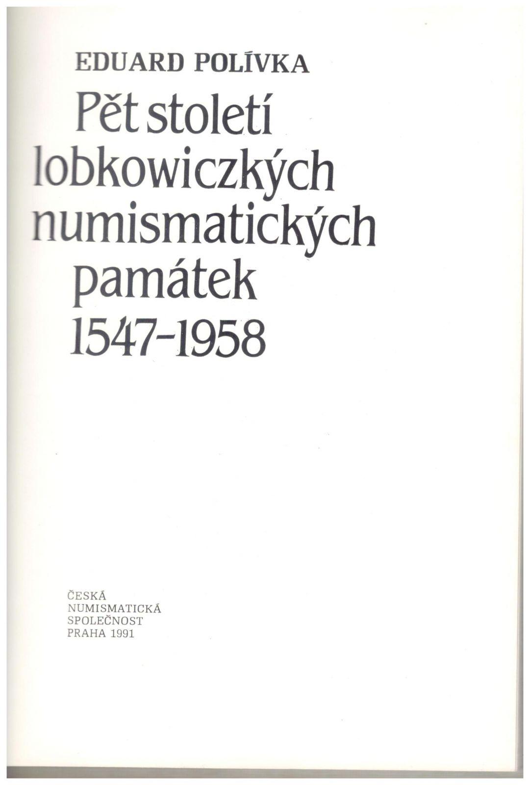 Pět století lobkowiczkých numismatických památek 1547-1958 (1991), E.Polívka